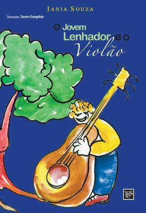 Livro: O Jovem Lenhador e o Violão